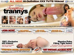 Welcome To Tempting Trannys The Hottest And Newest HIGH DEF Tranny Site On The Net!! Only Hottest Chicks With Dicks And The Best Anal Fuck Scenes You`ll Ever See!