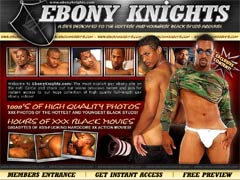 Welcome To EbonyKnights.com! The Most Explicit Gay Ebony Site On The Net! Come And Check Out Our Scene Previews Below And Join For Instant Access To Our Huge Collection Of High Quality Full-length Gay Ebony Videos!